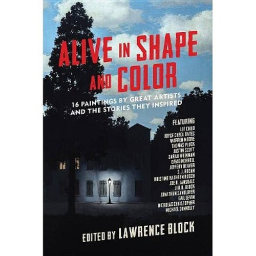 Alive in Shape and Color : 17 Paintings by Great Artists and the Stories They Inspired (Hardcover)