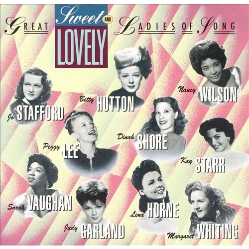 Sweet and Lovely: Capitol's Great Ladies of Song, Vol. 1 [CD]