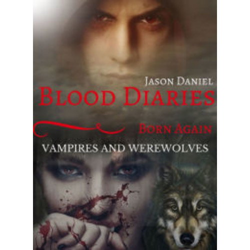 Blood Diaries Vampires and Werewolves