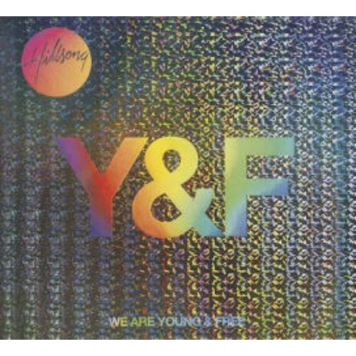 We Are Young & Free (Hillsong Young & Free)