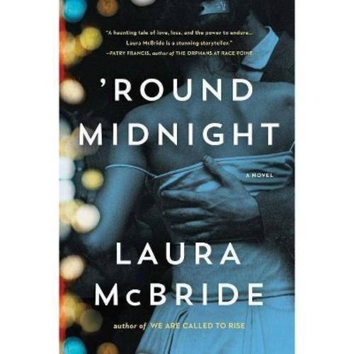 Round Midnight - by Laura McBride (Hardcover)