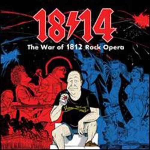 1814!: The War of 1812 Rock Opera [Original Cast Recording] By Original Cast Recording (Audio CD)