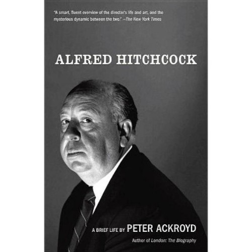 Alfred Hitchcock : A Brief Life (Reprint) (Paperback) (Peter Ackroyd)