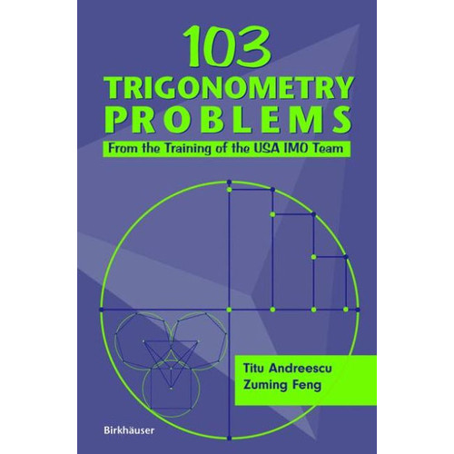 103 Trigonometry Problems: From the Training of the USA IMO Team / Edition 1