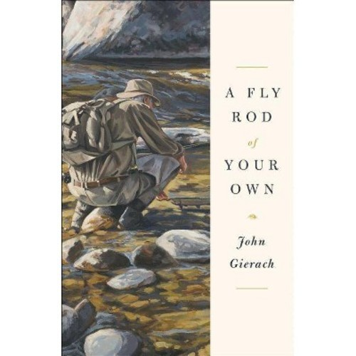 Fly Rod of Your Own (Hardcover) (John Gierach)