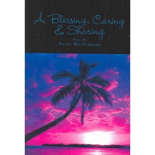 A Blessing, Caring & Sharing: Poems By Doris Washington