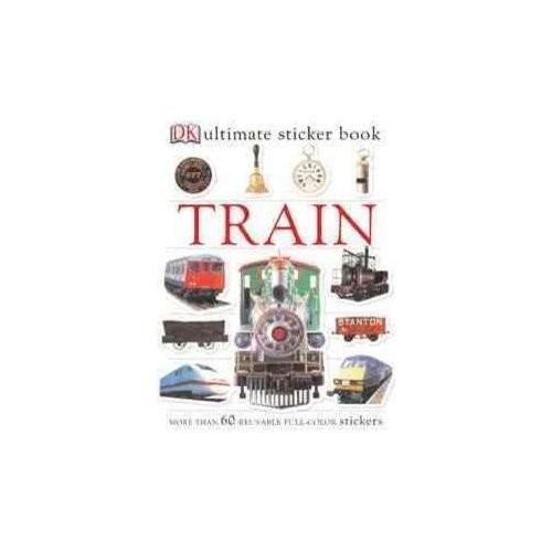 Ultimate Sticker Book: Train (Ultimate Sticker Books)