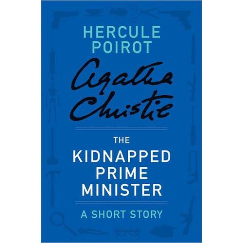The Kidnapped Prime Minister (Novella) (Hercule Poirot Series)