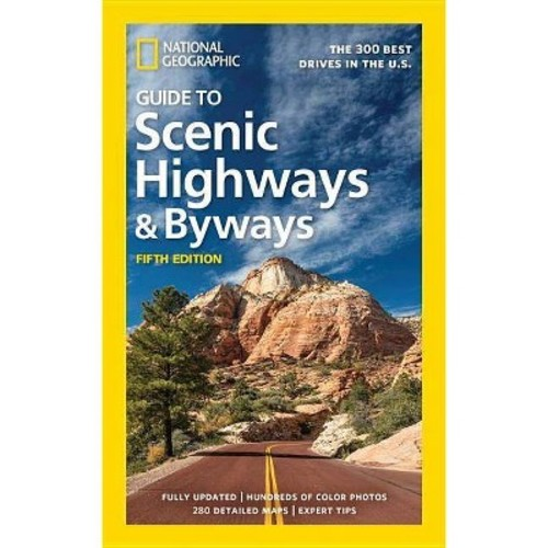 National Geographic Guide to Scenic Highways & Byways : The 300 Best Drives in the U.S. (Paperback)