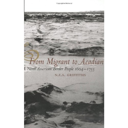 From Migrant to Acadian: A North American Border People, 1604-1755