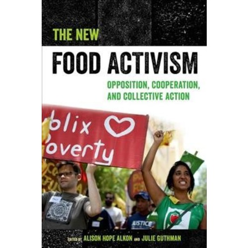 Food Activism : Opposition, Cooperation, and Collective Action - (Hardcover)