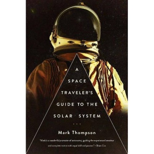 Space Traveler's Guide to the Solar System (Reprint) (Paperback) (Mark Thompson)