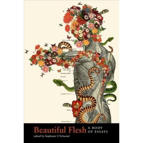 Beautiful Flesh : A Body of Essays (Paperback)