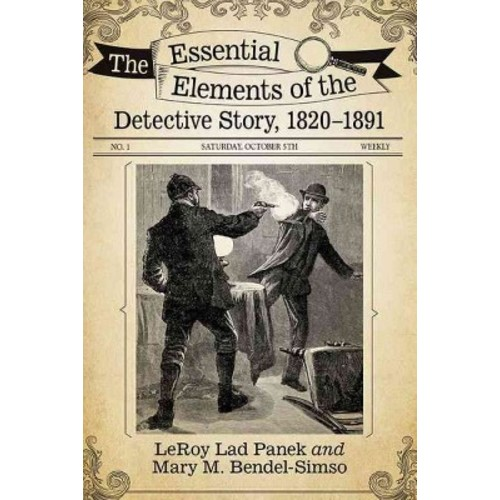 Essential Elements of the Detective Story, 1820-1891 (Paperback) (Leroy Lad Panek & Mary M.