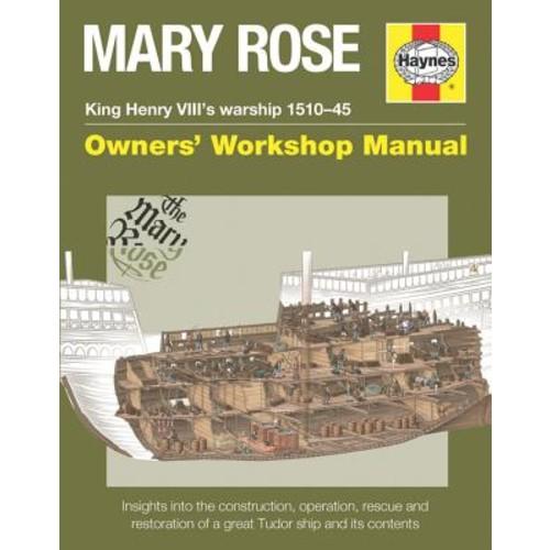 Haynes Mary Rose King Henry VIII's Warship 1510-45