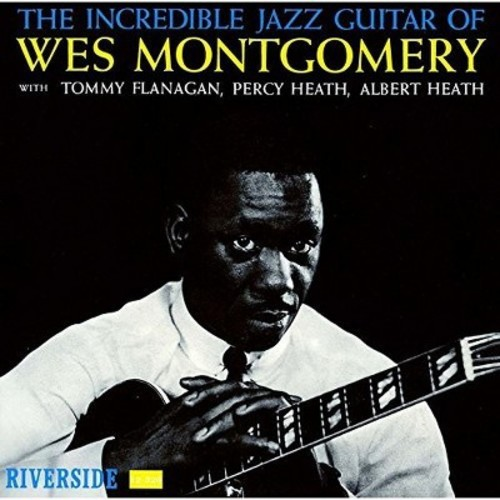 The Incredible Jazz Guitar of Wes Montgomery [CD]