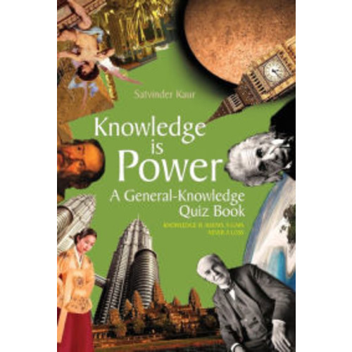 Knowledge Is Power: A General-Knowledge Quiz Book