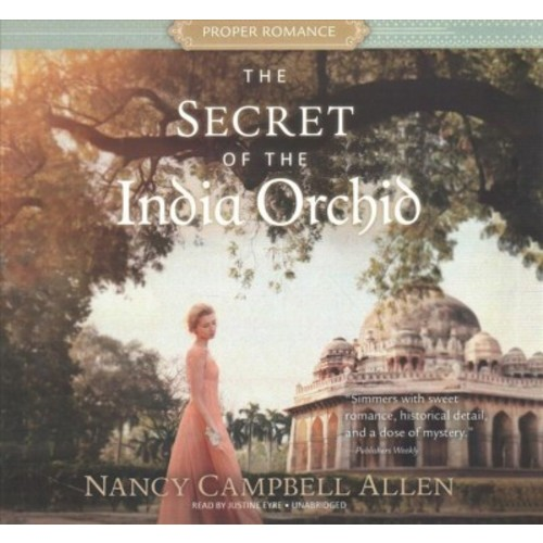 Secret of the India Orchid : Library Edition (Unabridged) (CD/Spoken Word) (Nancy Campbell Allen)