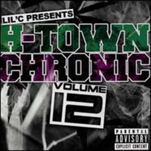 H-Town Chronic 12 Lil C