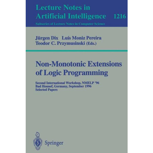 Non-Monotonic Extensions of Logic Programming: Second International Workshop NMELP '96, Bad Honnef, Germany September 5 - 6, 1996, Selected Papers / Edition 1