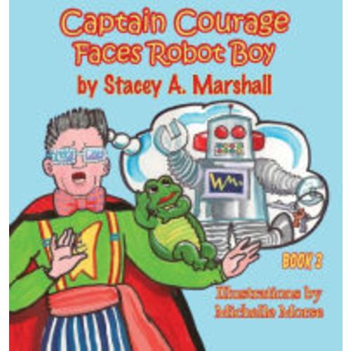 Captain Courage Faces Robot Boy: Captain Courage Book 3?