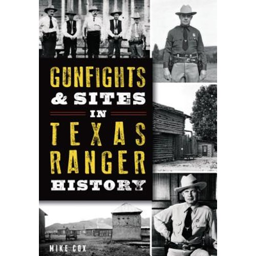 Gunfights and Sites in Texas Ranger History