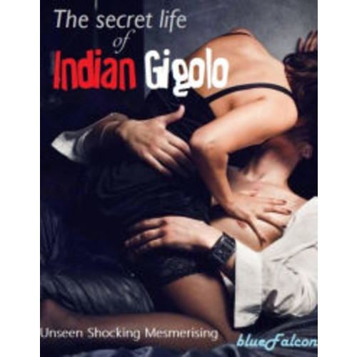 The Secret Life of Indian Gigolo (BlueFalcon Love Stories, #2)