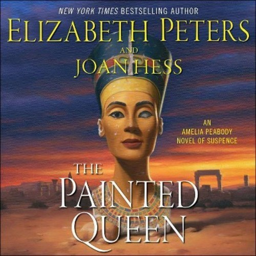 Painted Queen (Unabridged) (CD/Spoken Word) (Elizabeth Peters & Joan Hess)
