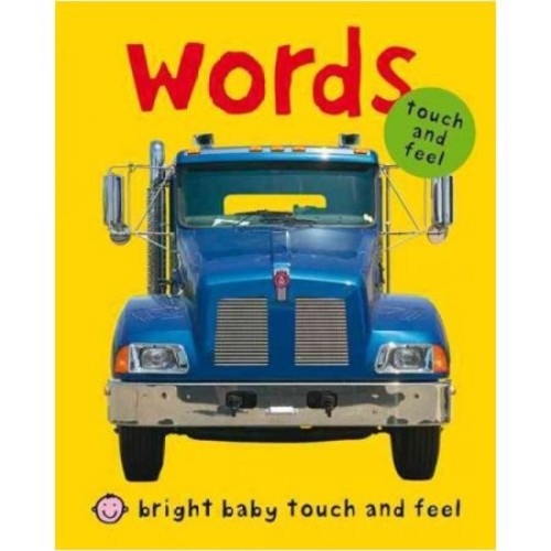 Bright Baby Touch & Feel Words (Bright Baby Touch and Feel)