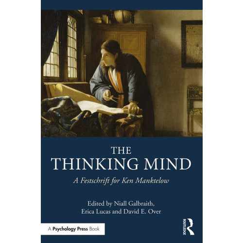 The Thinking Mind: A Festschrift for Ken Manktelow / Edition 1