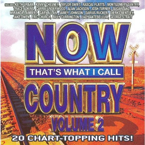 Now That's What I Call Country, Vol. 2 [CD]