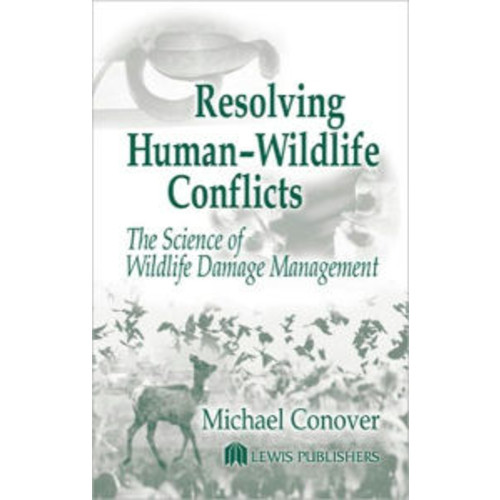 Resolving Human-Wildlife Conflicts / Edition 1