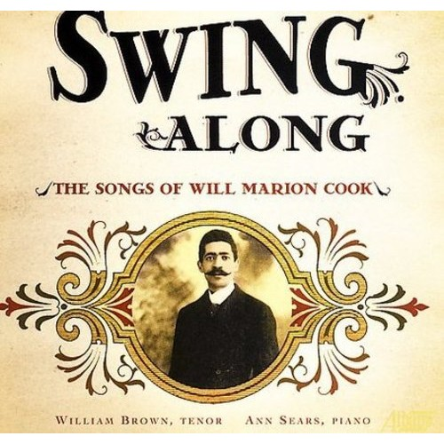 Swing Along: The Songs of Will Marion Cook [CD]