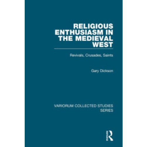 Religious Enthusiasm in the Medieval West: Revival, Crusades and Saints