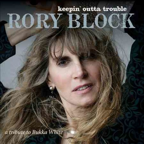 Rory Block - Keepin' Outta Trouble: A Tribute to Bukka White