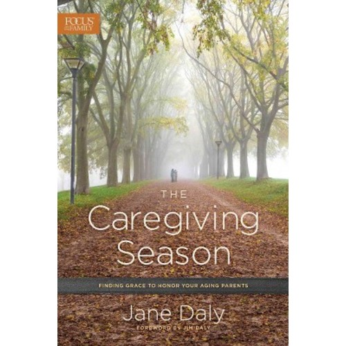 The Caregiving Season: Finding Grace to Honor Your Aging Parents (Paperback)