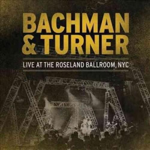 Bachman & Turner - Live At Roseland
