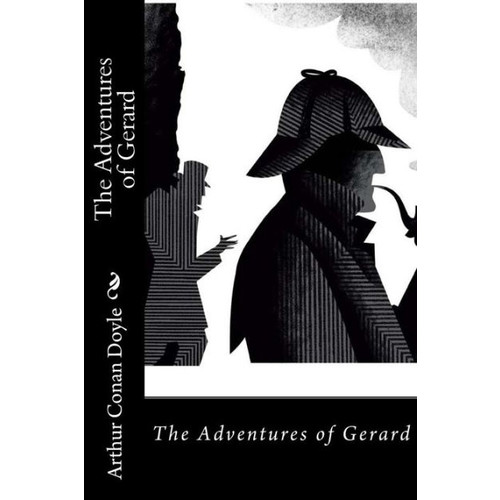 The Adventures of Gerard Arthur Conan Doyle