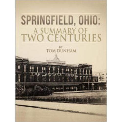 Springfield, Ohio: A Summary of Two Centuries