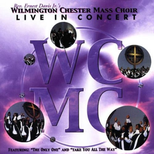 Wilmington Chester Mass Choir: Live in Concert