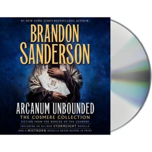 Arcanum Unbounded : The Cosmere Collection (Unabridged) (CD/Spoken Word) (Brandon Sanderson)