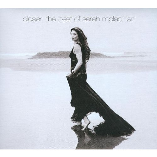 Closer: The Best of Sarah McLachlan [Deluxe Edition] [CD]