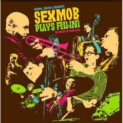 Cinema, Circus & Spaghetti: Sexmob Plays Fellini [LP] - VINYL