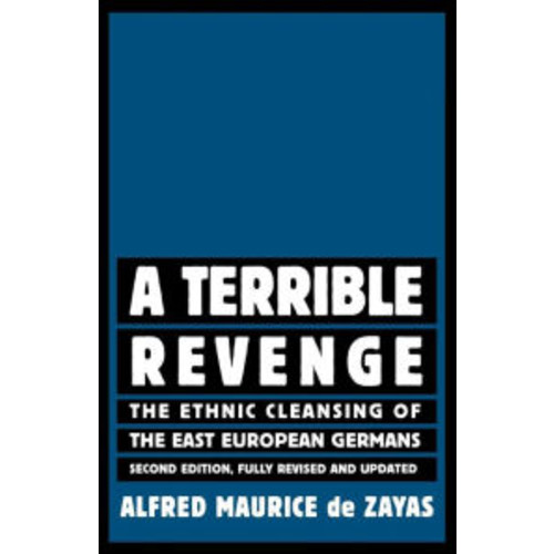 Terrible Revenge: The Ethnic Cleansing of the East European Germans / Edition 2