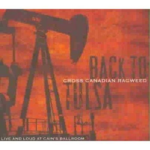 Cross canadian ragwe - Back to tulsa:Live and loud from ca (CD)