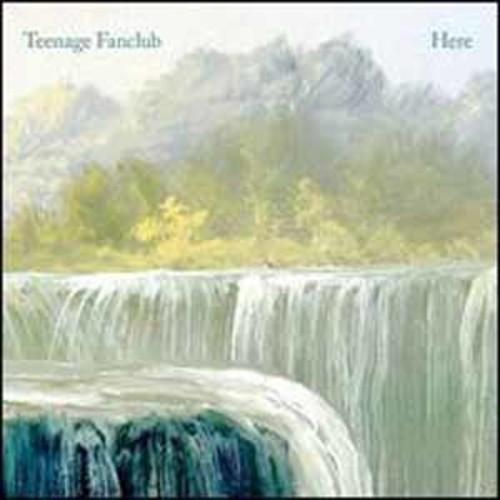 Here/Teenage Fanclub Teenage Fanclub