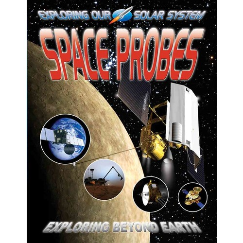 Space Probes: Exploring Beyond Earth (Paperback)