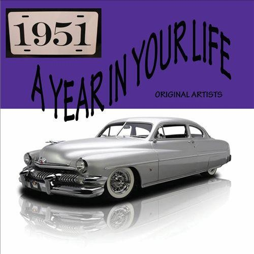 A Year in Your Life: 1951 [CD]