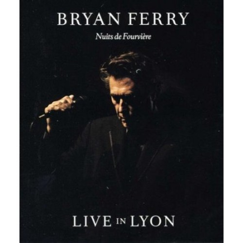 Bryan Ferry: Live in Lyon (DVD) 2011