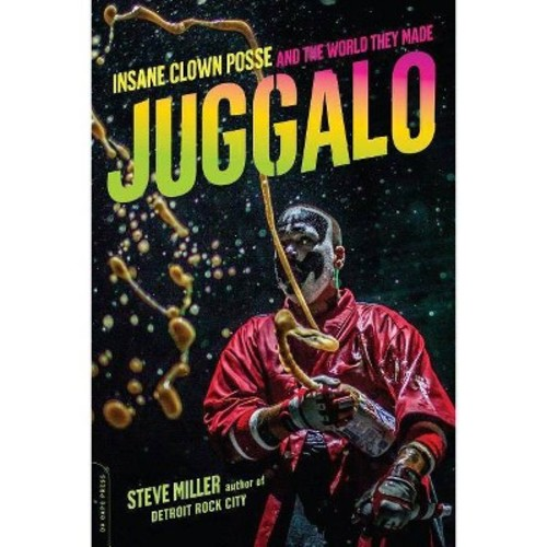 Juggalo: Insane Clown Posse and the World They Made (Paperback)